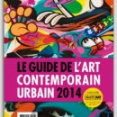 Guide de l'art contemporain urbain 2014 par Graffiti Art Magazine