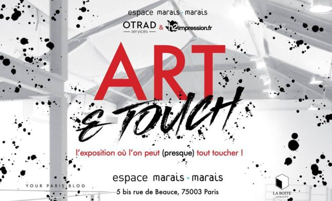 Art and Touch Exposition Paris Espace Marais