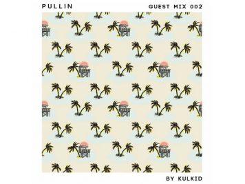 PULLIN-GUEST-MIX-KULKID