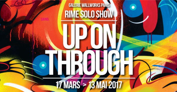 RIME Up On Through Galerie Wallworks 2017